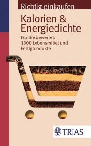 Richtig einkaufen Kalorien und Energiedichte