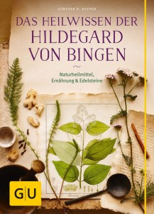 Das Heilwissen der Hildegard von Bingen