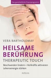 Heilsame Beruehrung - Therapeutic Touch von Vera Bartholomay