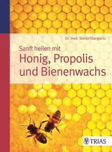 Sanft heilen mit Honig Propolis und Bienenwachs