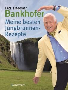 Bankhofer_Meine besten Jungbrunnen-Rezepte