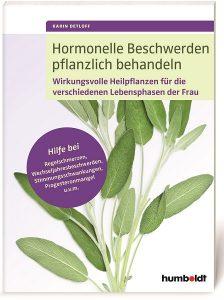 Hormonelle Beschwerden pflanzlich behandeln, Karin Detloff
