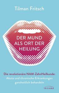 Der Mund als Ort der Heilung von Tilman Fritsch
